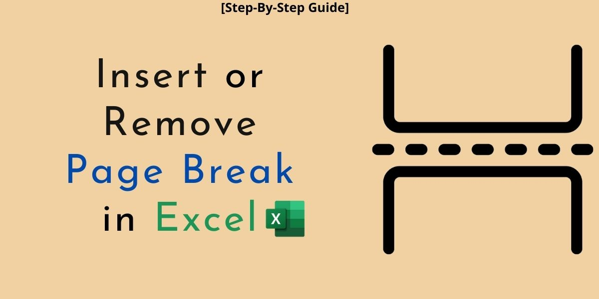 Insert or Remove Page Break in Excel