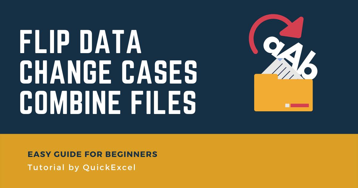 Flip Data Change Cases combine files