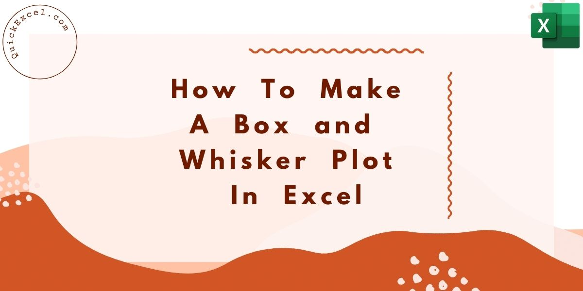 How To Make A Box And Whisker Plot In Excel