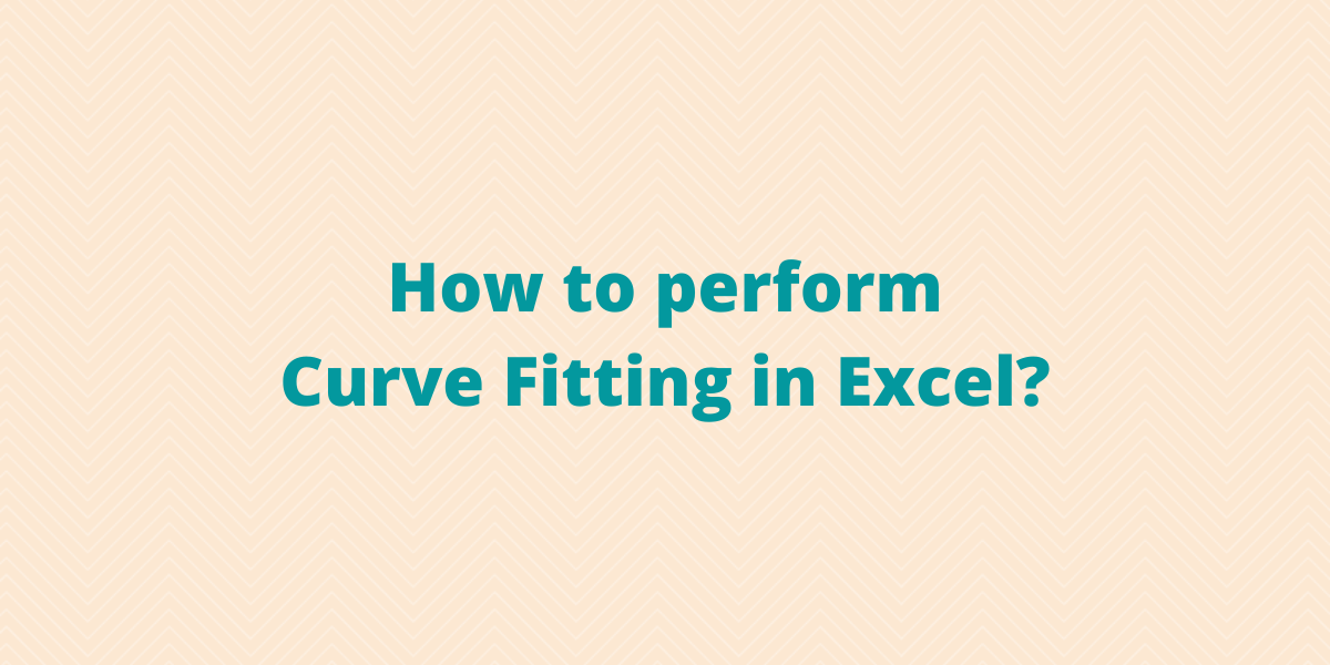How to perform Curve Fitting in