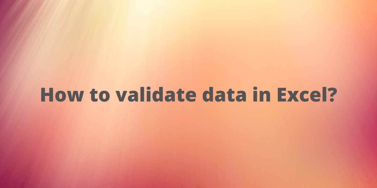 How to validate data in
