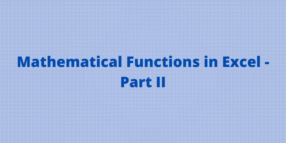 Mathematical Functions in Excel Part II