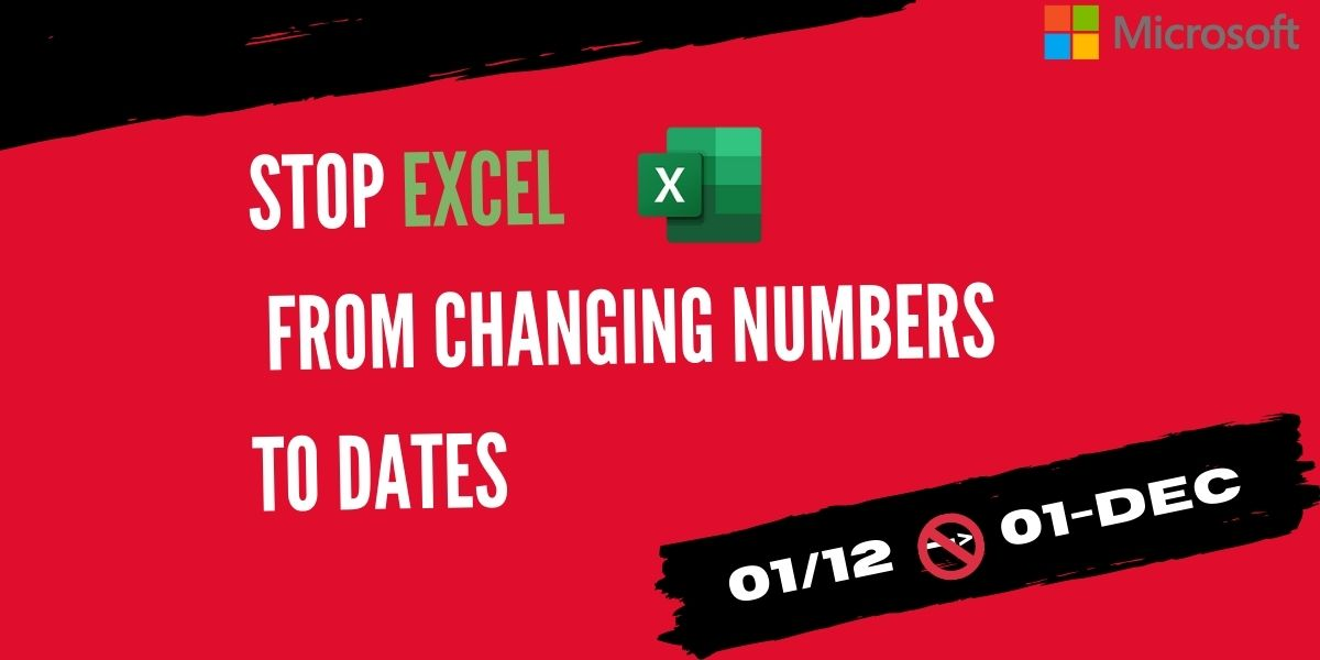 Stop Excel form converting numbers to dates
