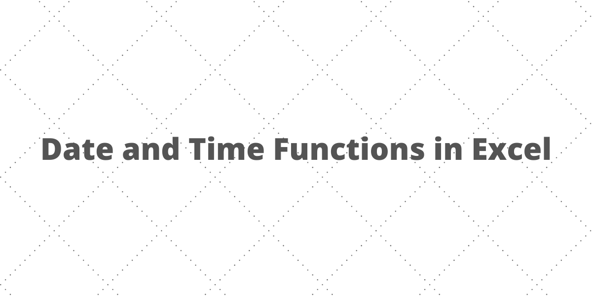 Date and Time Functions in Excel 2