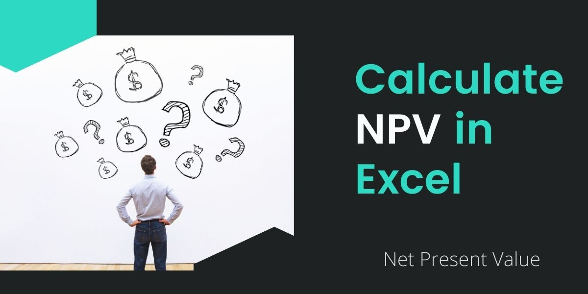 calculate NPV in Excel. Net Present Value